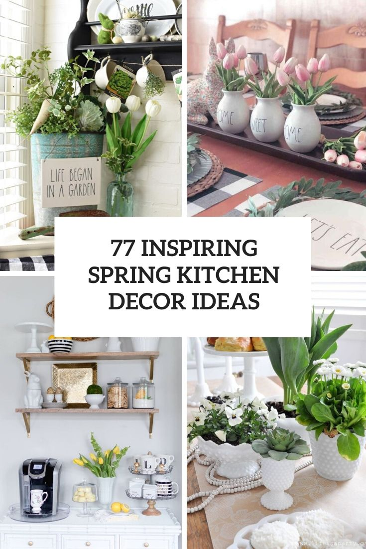 77 Inspiring Spring Kitchen Décor Ideas
