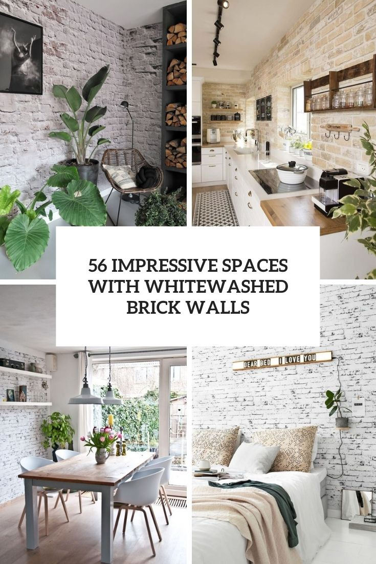56 Impressive Spaces With Whitewashed Brick Walls