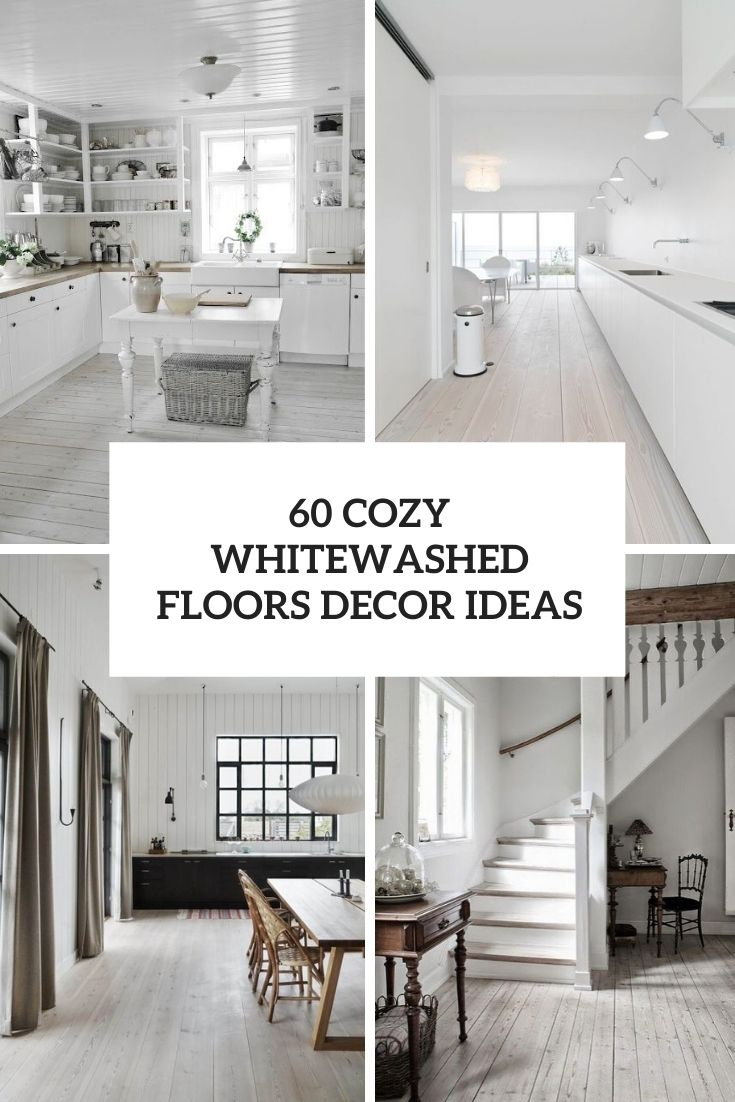 60 Cozy Whitewashed Floors Décor Ideas