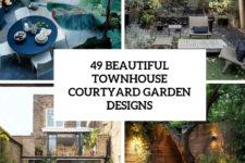 48 beautiful townhouse courtyard garden designs cover