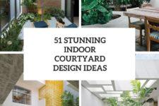 51 stunning indoor courtyard design ideas cover