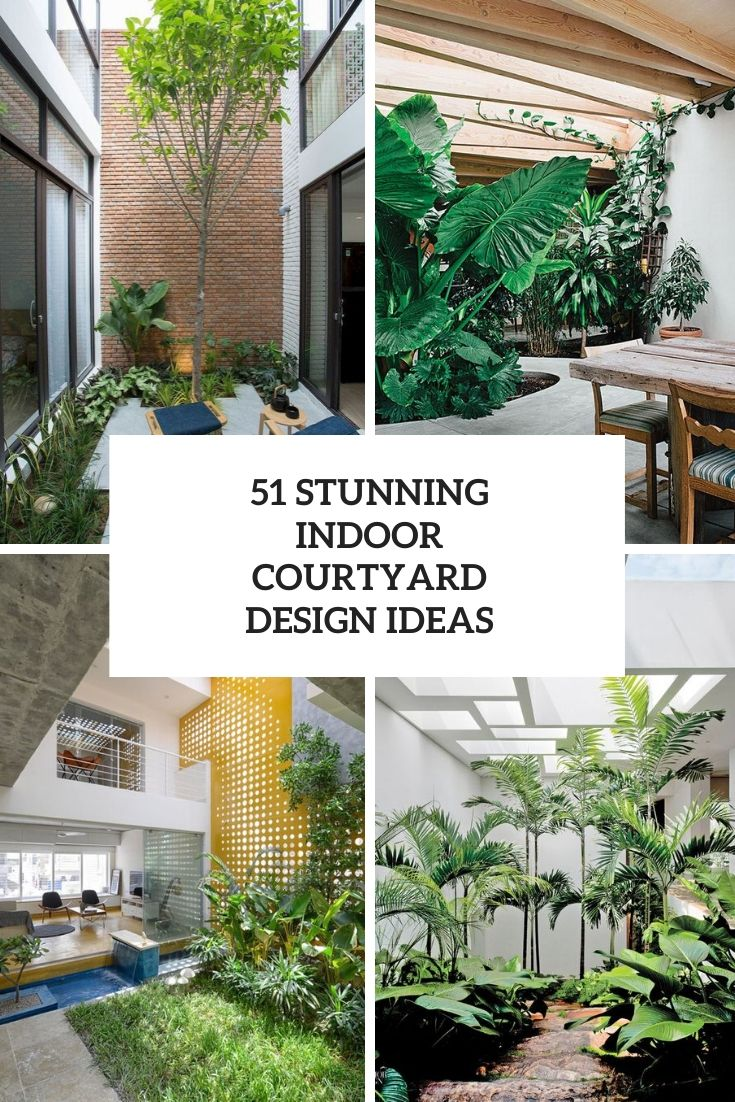 stunning indoor courtyard design ideas cover