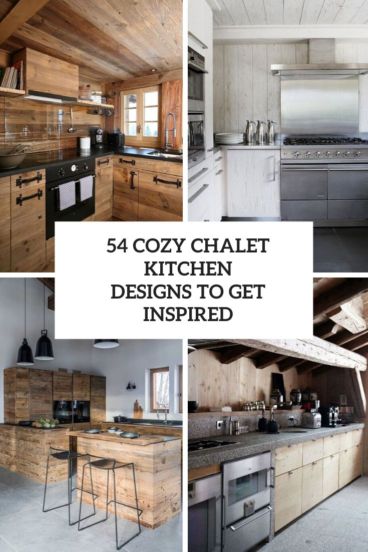 54 Cozy Chalet Kitchen Designs To Get Inspired