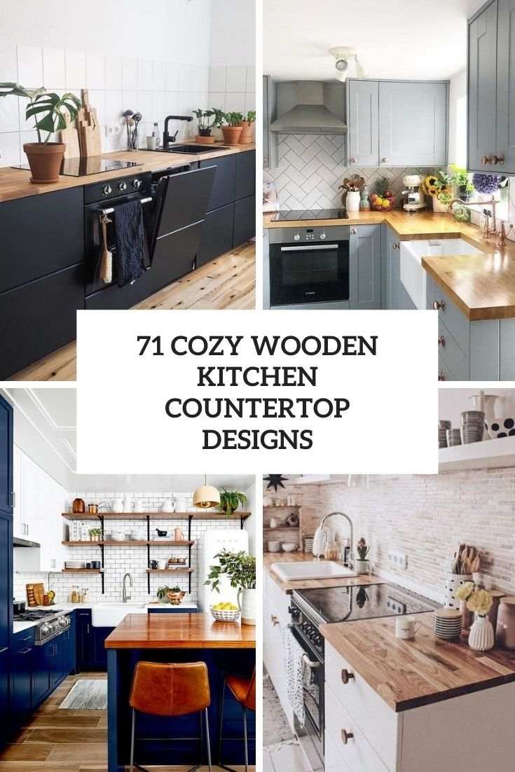71 Cozy Wooden Kitchen Countertop Designs