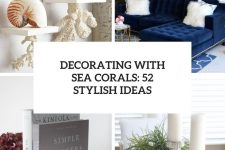 decorating with sea corals 52 stylish ideas cover