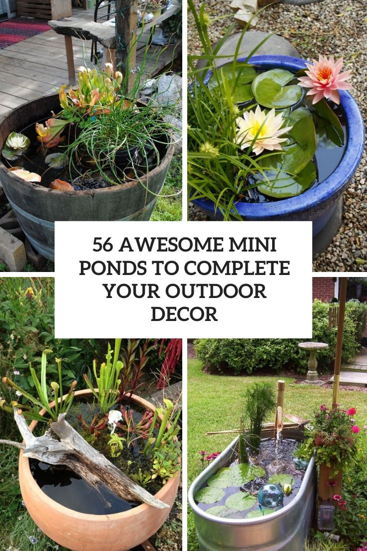 56 Awesome Mini Ponds To Complete Your Outdoor Décor