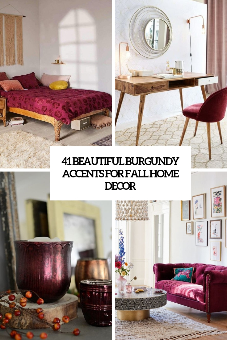 41 Beautiful Burgundy Accents For Fall Home Décor