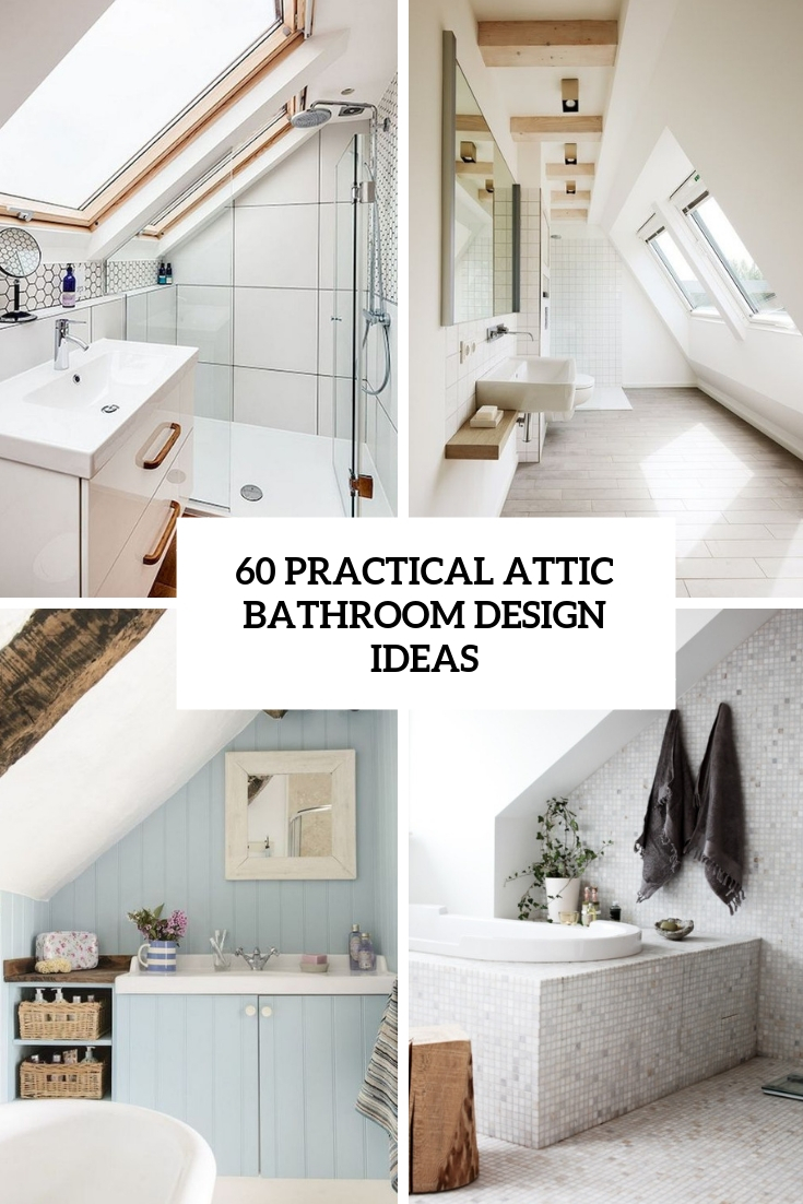 60 Practical Attic Bathroom Design Ideas