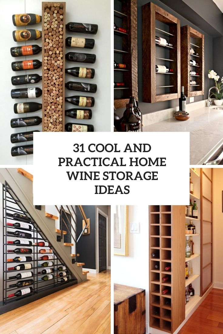 31 Cool And Practical Home Wine Storage Ideas