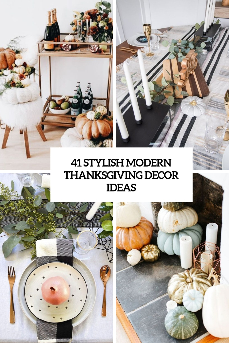 41 Stylish Modern Thanksgiving Décor Ideas