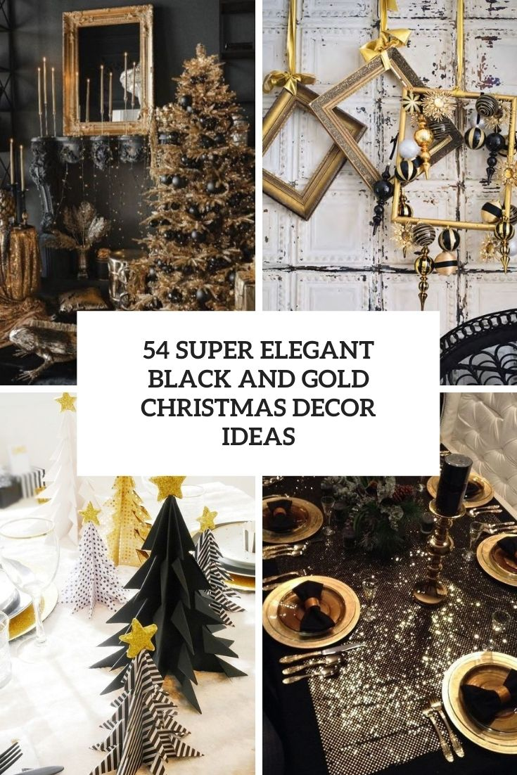 54 Super Elegant Black And Gold Christmas Décor Ideas