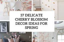 37 delicate cherry blossom decor ideas for spring cover