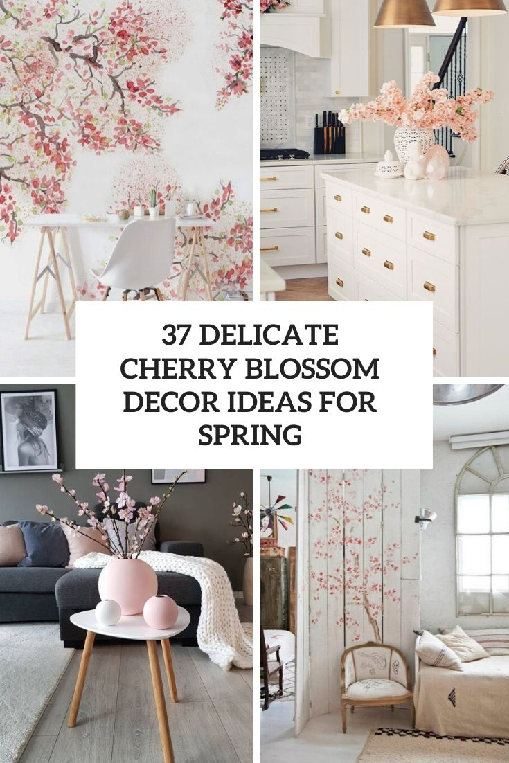 37 Delicate Cherry Blossom Décor Ideas For Spring