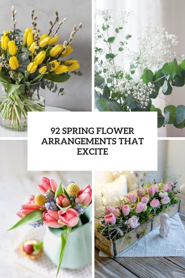 92 spring flower arrangements that excite cover