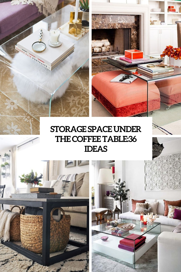 Storage Space Under The Coffee Table: 36 Ideas