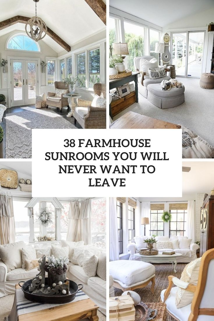 38 Farmhouse Sunrooms You Will Never Want to Leave
