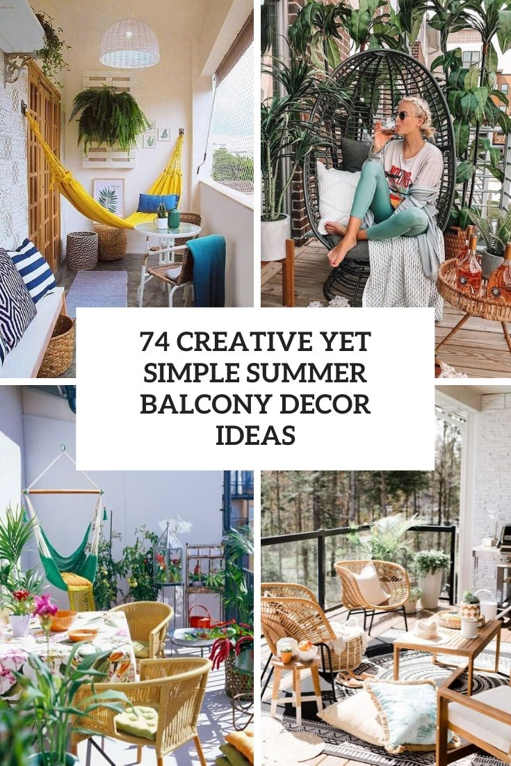 74 Creative Yet Simple Summer Balcony Décor Ideas