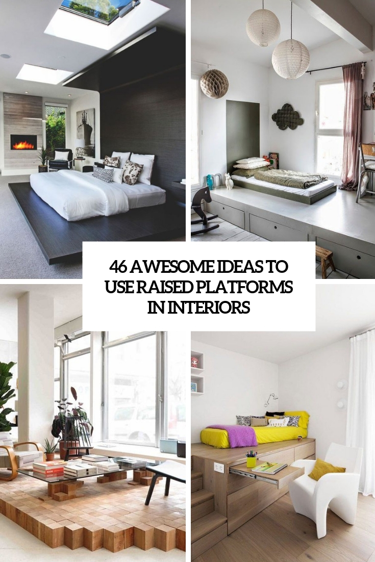 46 Awesome Ideas To Use Raised Platforms In Interiors