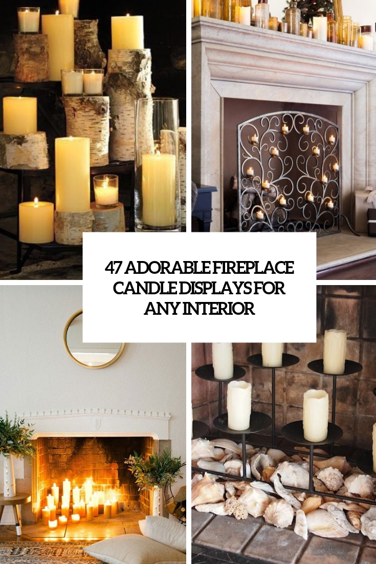 47 Adorable Fireplace Candle Displays For Any Interior