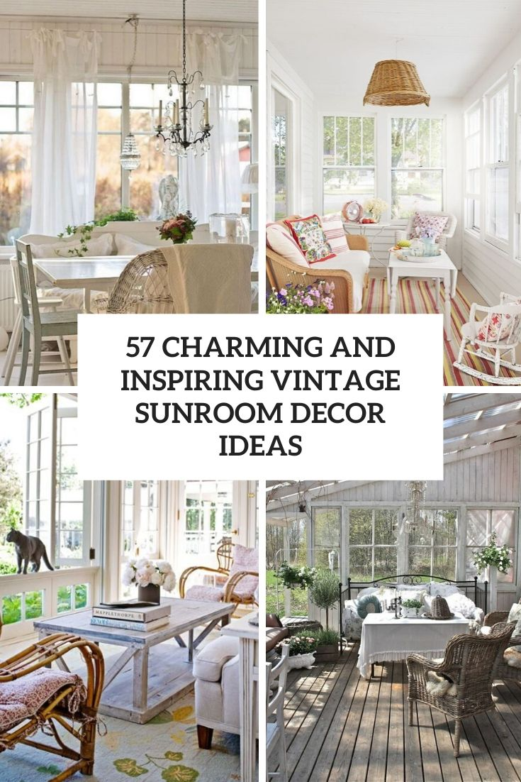 57 Charming Vintage Sunroom Décor Ideas