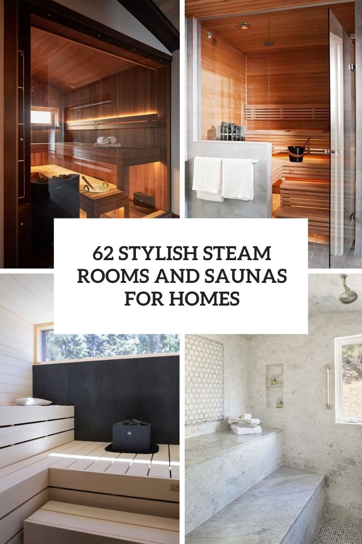 62 Stylish Steam Rooms And Saunas For Homes