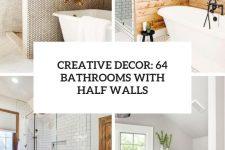 creative decor 64 bathrooms with half walls cover