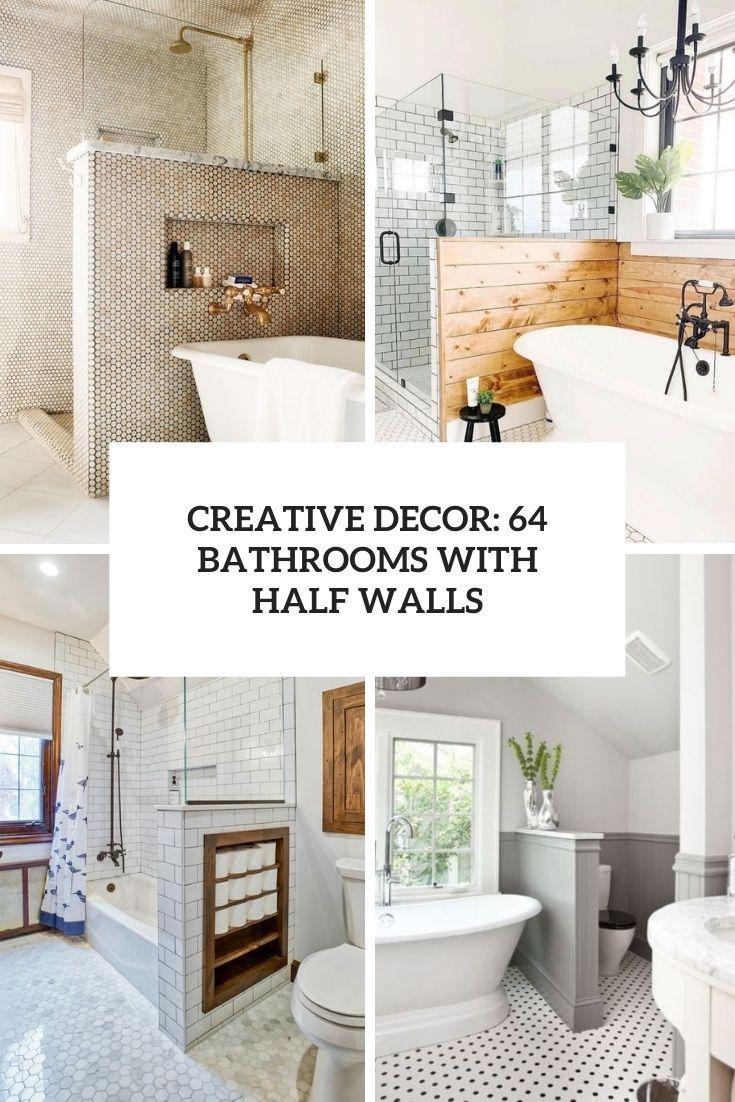 Creative Décor: 64 Bathrooms With Half Walls
