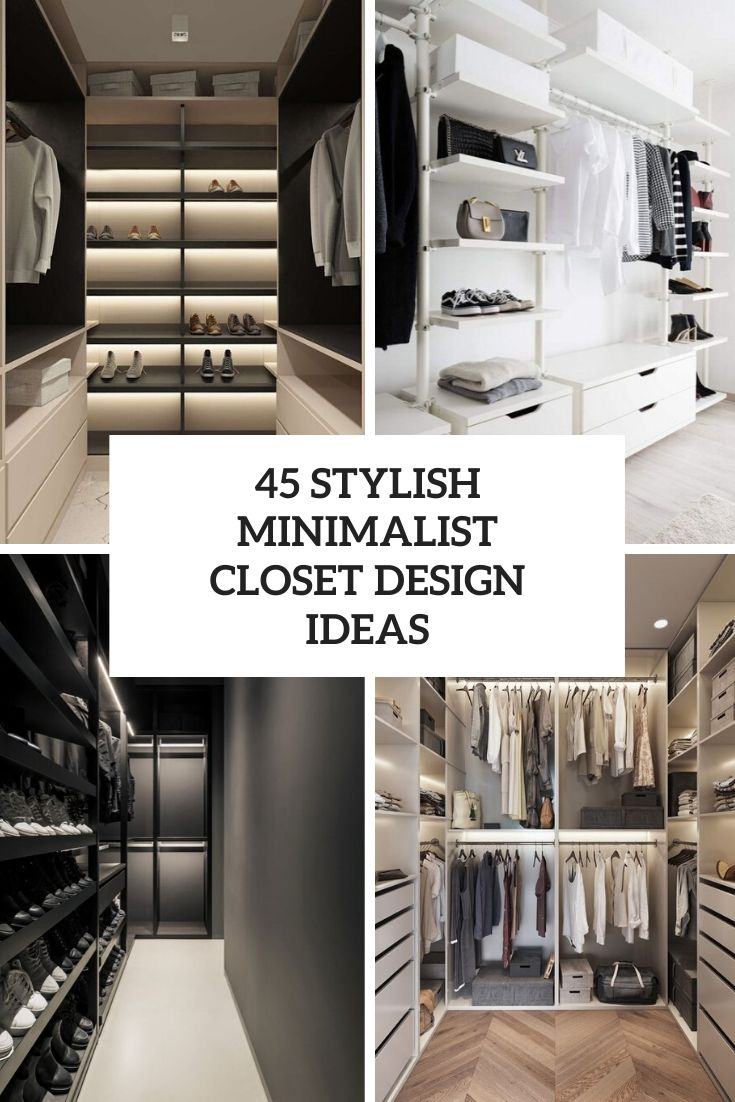 45 Stylish Minimalist Closet Design Ideas