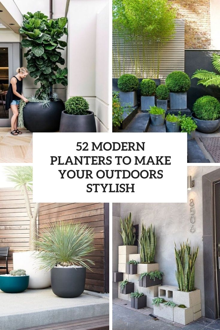 52 Modern Planters To Make Your Outdoors Stylish
