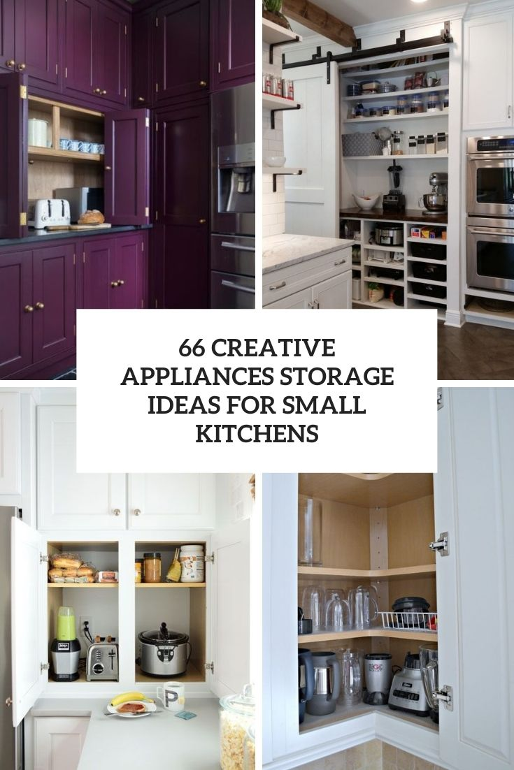 66 creative appliances storage ideas for small kitchens cover