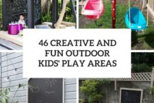 46 creative and fun outdoor kids' play areas cover