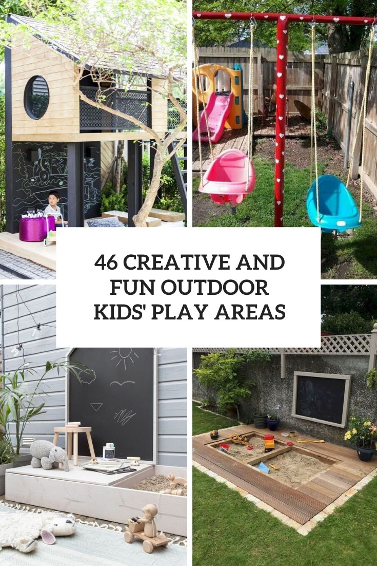 46 Creative And Fun Outdoor Kids' Play Areas