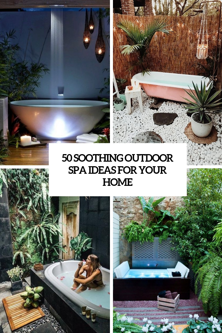 50 Soothing Outdoor Spa Ideas For Your Home