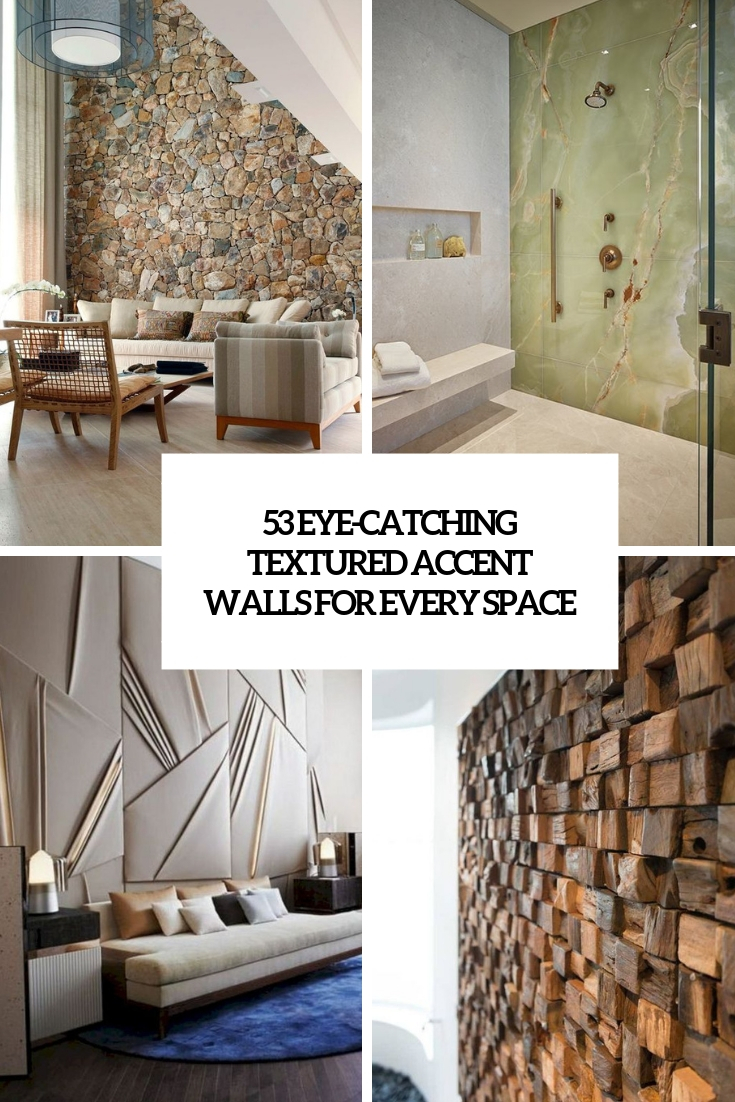 53 Eye-Catching Textured Accent Walls For Every Space