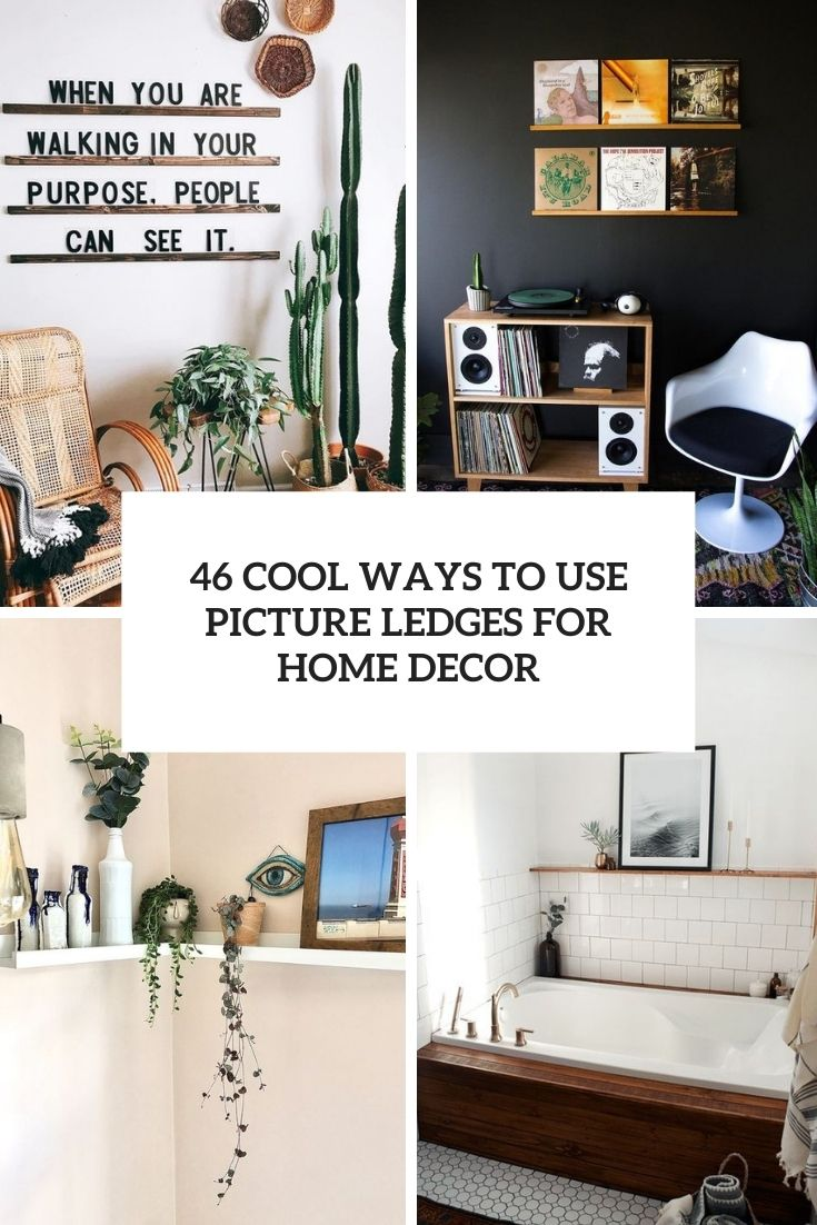 46 Cool Ways To Use Picture Ledges For Home Décor