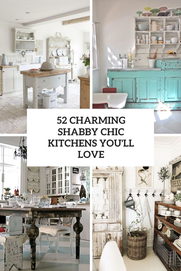 52 Charming Shabby Chic Kitchens You'll Love