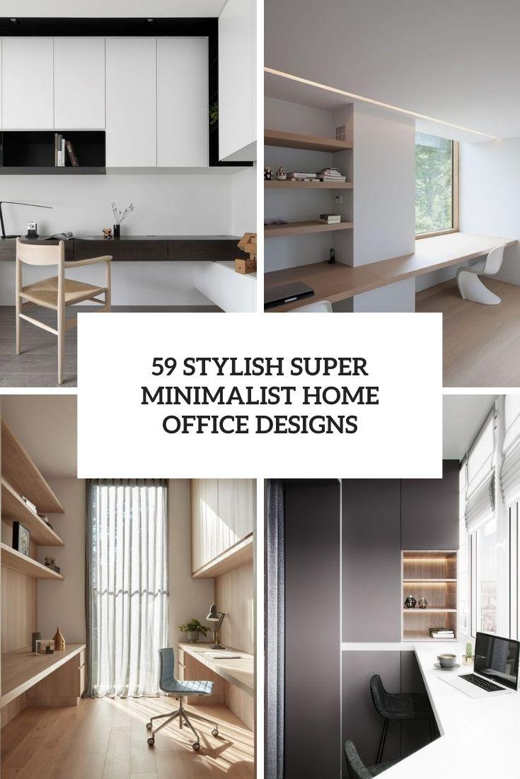 59 Stylish Super Minimalist Home Office Designs