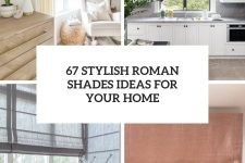 67 stylish roman shades ideas for your home cover