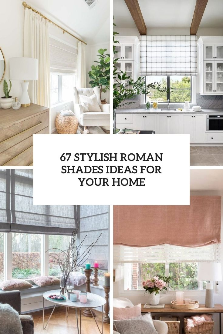 67 Stylish Roman Shades Ideas For Your Home