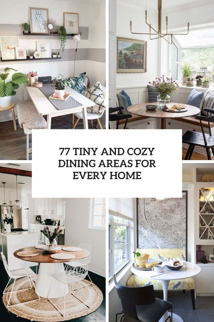 77 Small And Cozy Dining Areas For Every Home