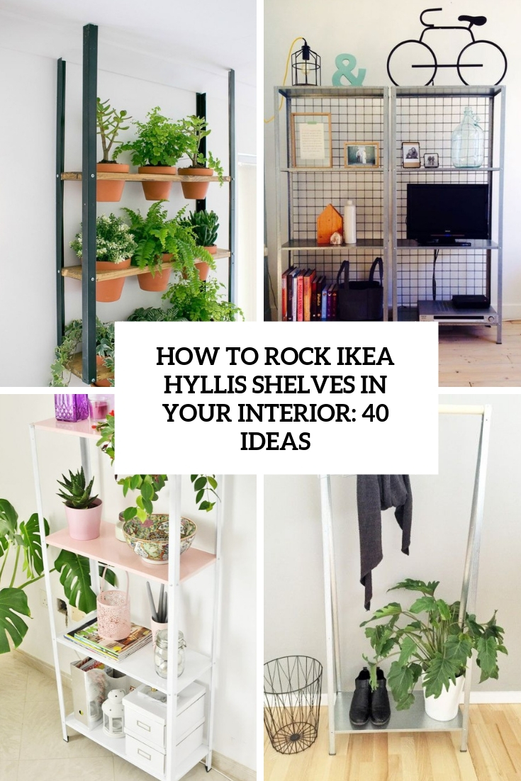 How To Rock IKEA Hyllis Shelves In Your Interior: 40 Ideas