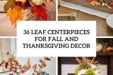 36 leaf centerpieces for fall and thanksgiving decor cover