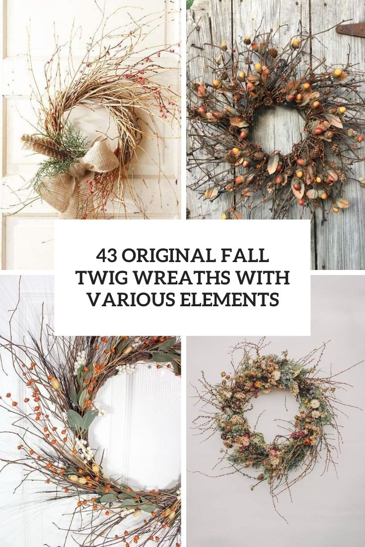 original fall twig wreaths with various elements cover