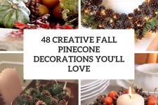 48 creative fall pinecone decorations you'll love cover