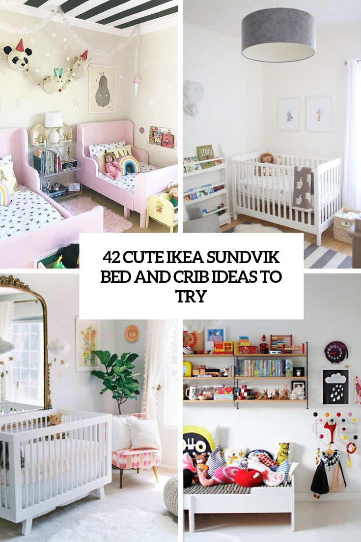 42 Cute IKEA Sundvik Bed And Crib Ideas To Try