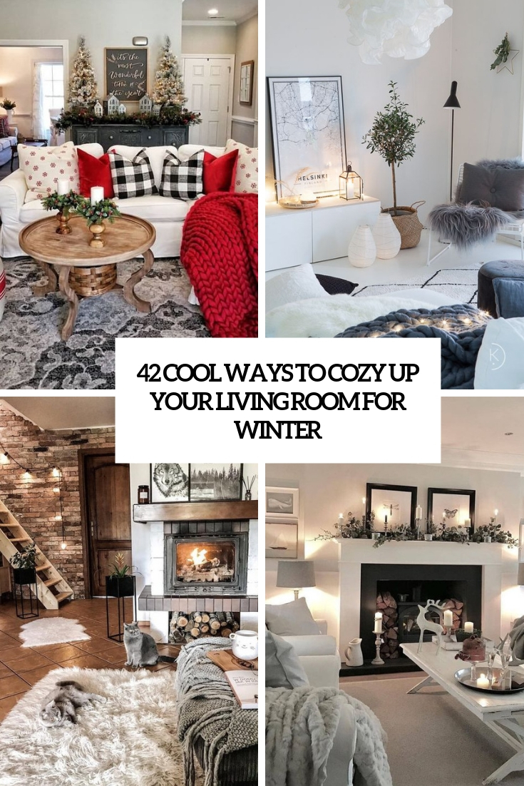 42 Cool Ways To Cozy Up Your Living Room For Winter