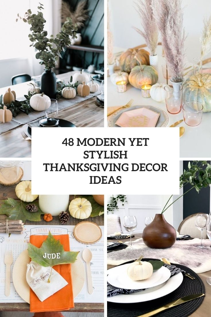 48 Modern Yet Stylish Thanksgiving Décor Ideas