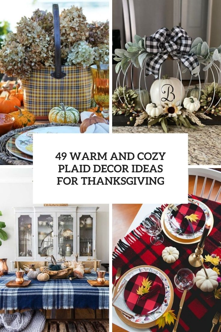 49 Warm And Cozy Plaid Décor Ideas For Thanksgiving