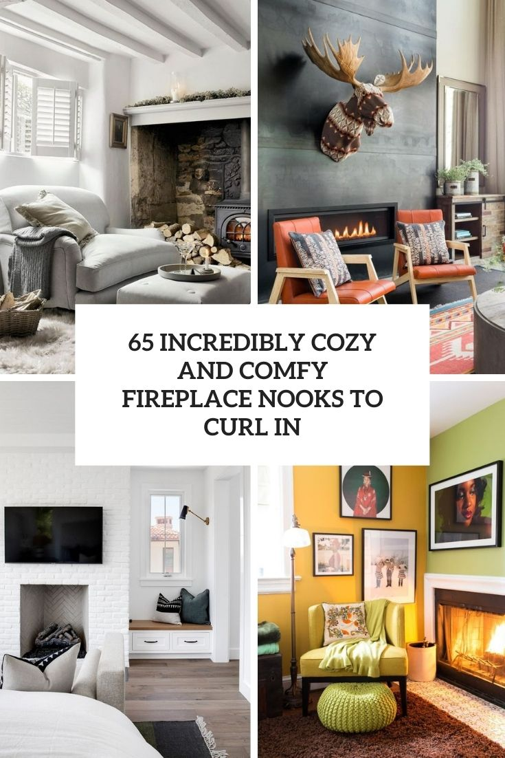 65 Incredibly Cozy And Comfy Fireplace Nooks To Curl In