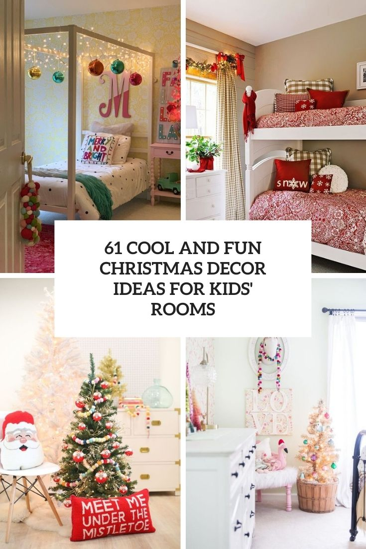 61 Cool And Fun Christmas Decor Ideas For Kids' Rooms